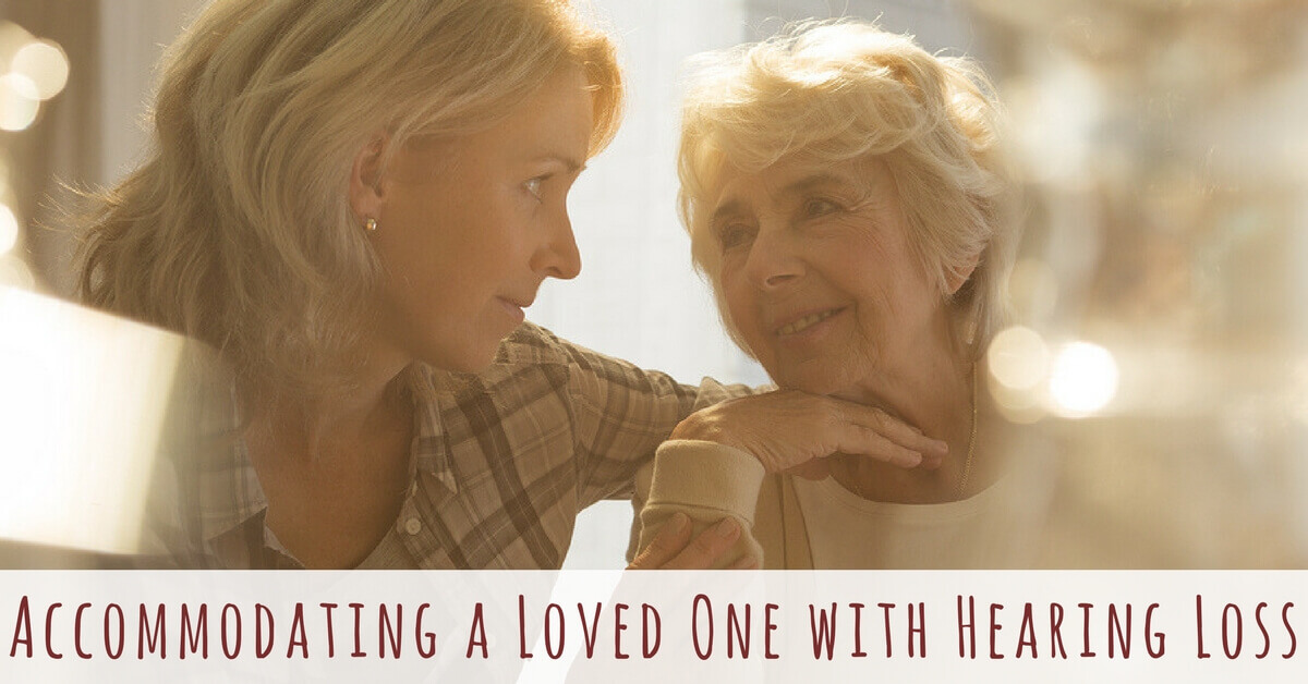 Accommodating a Loved One with Hearing Loss