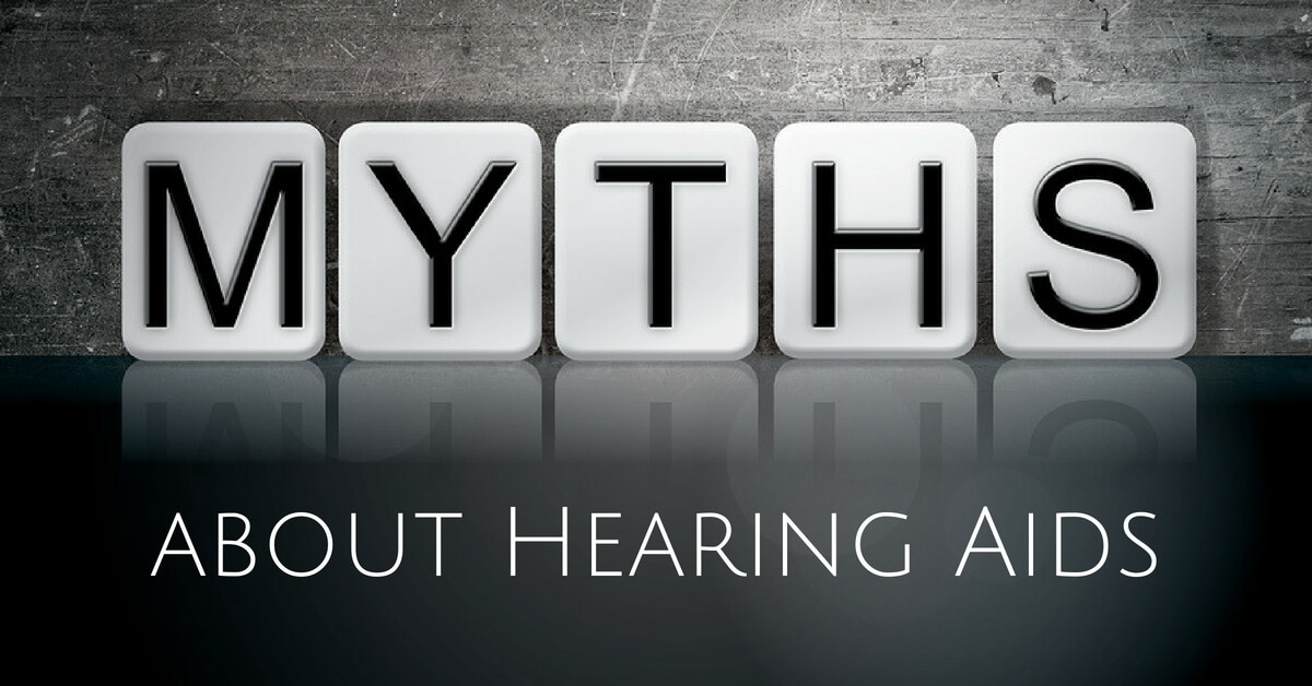 Hearing Health (MN) - myths about Hearing Aids